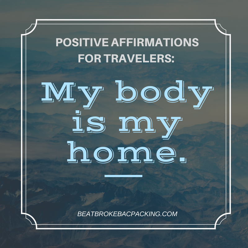 my body is my home - positive affirmations for travelers